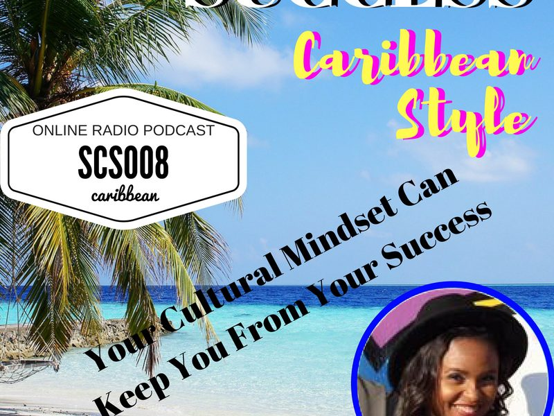 Your caribbean cultural mindset will keep you from success with KerryAnn Reid Brown and Kingsley Grant