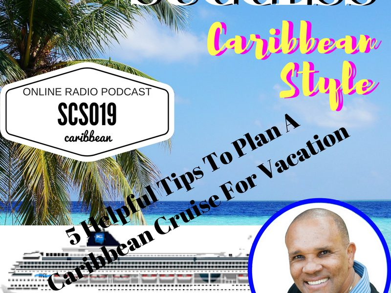 Tips to plan a Caribbean Cruise with Kingsley Grant