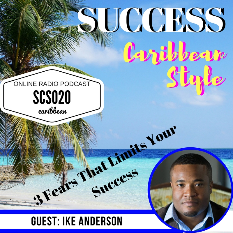 Fears That Cripple Your Success with Ike Anderson and Kngsley Grant